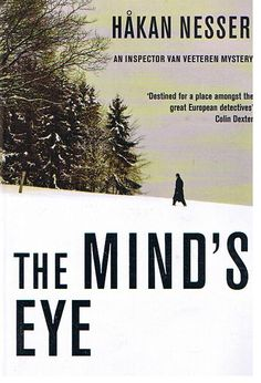 In the bleak-and-psychological category is literary writer Nesser, who, in addition to 14 crime and mainstream novels, has written 10 books chronicling retired inspector Van Veeteren in a never-named Northern European country with characteristics borrowed from Sweden, Holland, Poland and Germany. The first of them, The Mind's Eye, received the Swedish Crime Writers' Academy prize for new authors in 1993.