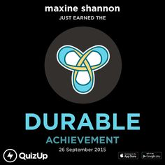 maxine shannon just unlocked Durable on @QuizUp! - http://q.is/join