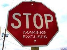 Stop Making Excuses! Keep pushing #Play