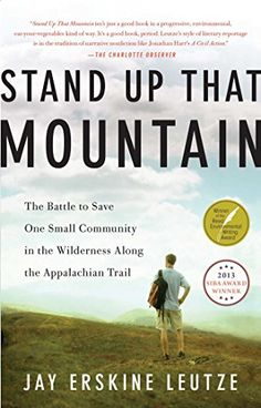 Stand Up That Mountain: The Battle to Save One Small Comm...