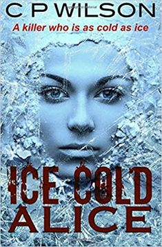 With Love for Books: Ice Cold Alice by C.P. Wilson - Book Review, Guest...