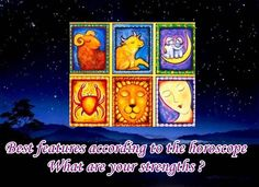 Best features according to the horoscope, What are your strengths ?