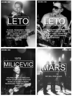 Love all of them. Jared Leto, Shannon Leto, Tomo Melicevic - 30 Seconds to Mars. I can't believe that Tomo is the same age as me!!