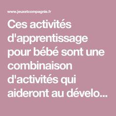 Ces activités d'apprentissage pour bébé sont une combinaison d'activités qui aideront au développement du langage, de la numératie, du cerveau et des com...