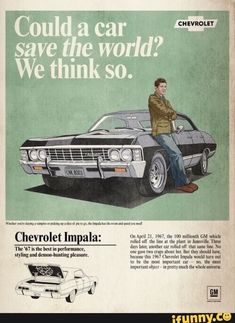 The most important car ever made. Baby - Supernatural I have to say this is one my most favorite fan art pieces Impala Supernatural, Supernatural Bloopers, Supernatural Tattoo, Supernatural Wallpaper, Supernatural Quotes, Supernatural Fandom, Supernatural Crafts, Chevrolet Impala, 67 Impala