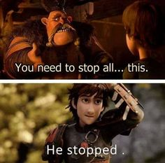 Yes, yes he did stop... And he turned out the cutest animated guy in the world