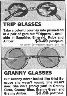 """TRIP GLASSES. Take a colorful journey into prism-land in a pair of gem-cut 'Trippers'..."" (1968)"