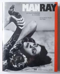 Man Ray: LA  PHOTOGRAPHIE A L'ENVERS