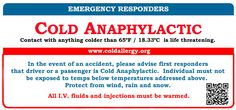 Awareness is necessary when those with Cold Allergies are involved in accidents. Protect the body from exposure to cold air/objects, breezes, rain and snow.