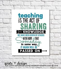 Teaching is the act of sharing teacher appreciation poems, teaching quotes, education quotes, Teaching Quotes, Education Quotes For Teachers, Inspirational Quotes For Teachers, Preschool Quotes, Primary Education, Higher Education, Inspiring Quotes, Teaching Resources, Teacher Signs