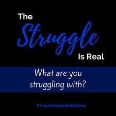 #struggle #changethings #inspireoutsidethebox