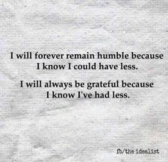 I will forever remain humble and grateful.
