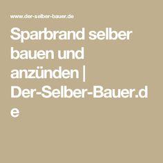 Sparbrand selber bauen und anzünden   Der-Selber-Bauer.de