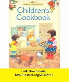 Childrens Cookbook (Usborne Farmyard Tales) (9780794514181) Fiona Watt, Stephen Cartwright, Molly Sage , ISBN-10: 0794514189  , ISBN-13: 978-0794514181 ,  , tutorials , pdf , ebook , torrent , downloads , rapidshare , filesonic , hotfile , megaupload , fileserve