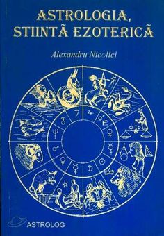 Alexandru Nicolici - Astrologia, ştiină ezoterică