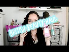 British Beauty Haul - YouTube