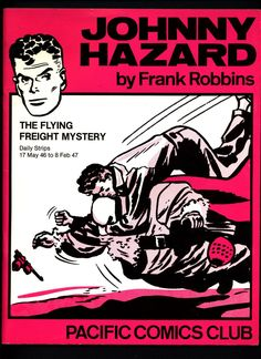 JOHNNY HAZARD #3 The Flying Freight Mystery by Frank Robbins Pacific Comics Club Daily Adventure Newspaper Comic Strips Reprint Collection