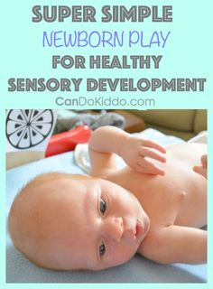 Simple, easy baby play to promote sensory learning in baby's first weeks. CanDo Kiddo