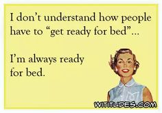 dont-understand-how-people-get-ready-for-bed-always-ready-ecard