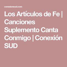 Los Artículos de Fe | Canciones Suplemento Canta Conmigo | Conexión SUD