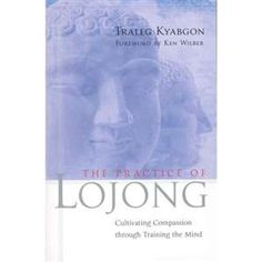 "Read ""The Practice of Lojong Cultivating Compassion through Training the Mind"" by Traleg Kyabgon available from Rakuten Kobo. For many centuries Indian and Tibetan Buddhists have employed this collection of pithy, penetrating Dharma slogans to de. Buddhist Meditation, Easy Meditation, Meditation Books, Morning Meditation, Ken Wilber, Buddhist Practices, Spiritual Formation, Book Annotation, Mindfulness Practice"