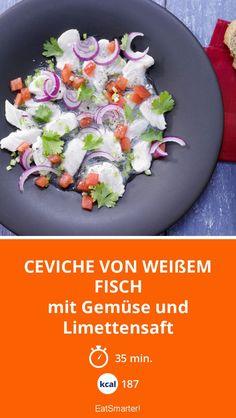 Ceviche von weißem Fisch - mit Gemüse und Limettensaft - smarter - Kalorien: 187 Kcal - Zeit: 35 Min. | eatsmarter.de