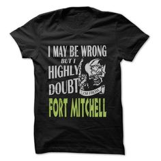 From Fort Mitchell Doubt Wrong- 99 Cool City Shirt ! - #thoughtful gift #gift packaging. BEST BUY => https://www.sunfrog.com/LifeStyle/From-Fort-Mitchell-Doubt-Wrong-99-Cool-City-Shirt-.html?68278
