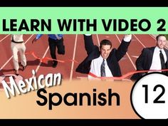 Learn Mexican Spanish with Video - Learning Through Opposites 2