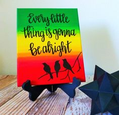 Every little thing is gonna be alright - Rasta Wall Art - Reggae Art - Jamaican Painting - Canvas Quote