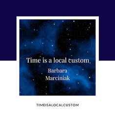 Time is a local custom #awakening #transcendence #quotes