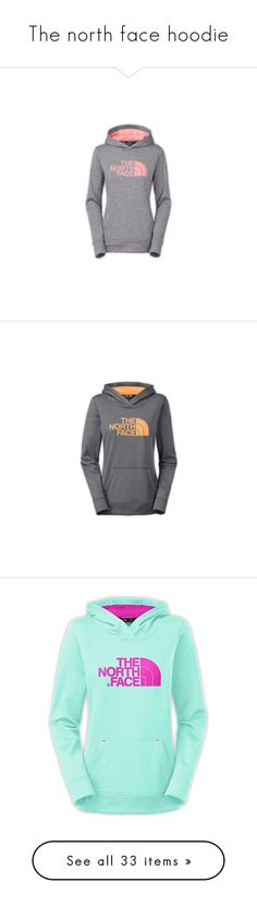 """""""The north face hoodie"""" by pinktasticey ❤ liked on Polyvore featuring medium grey heather, the north face, asphalt grey heather, tops, jackets, hoodies, shirts, 11. jackets/hoodies/coats., sweaters and pullover hoodie"""