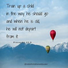 Train up a child in the way he should go: and when he is old he will not depart from it proverbs 22:6. #teachkindness #raisingthemright #Godislove #kjv #bibleverse #proverbs31woman #biblejournaling by notesfromahomeeducator