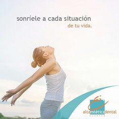 No olvides sacar lo mejor de cada momento, sonríe #Altaesteticadental