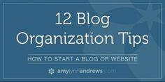 12 Blog Organization Tips - Blogging with Amy :::::::: So Smart!  amylynnandrews.com