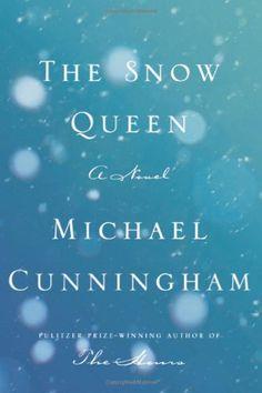 The Snow Queen: A Novel by Michael Cunningham,http://www.amazon.com/dp/0374266328/ref=cm_sw_r_pi_dp_GbqBtb0888CFMAKA