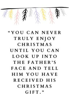 Merry Christmas religious quotes savior: You can never truly enjoy Christmas until you can look up into the father's face and tell him you have received his Christmas gift. #MerryChristmasReligiousQuotes #ReligiousChristmasQuotes #ChristmasBibleQuotes Religious Christmas Quotes, Merry Christmas Wishes Quotes, Short Christmas Wishes, Inspirational Christmas Message, Christmas Bible, Merry Christmas Quotes, Christmas Messages, Religious Quotes, Christmas Humor