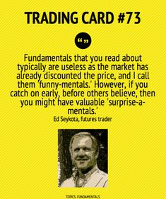 Trading Card #73: Fundamentals That You Read About Are Useless by Ed Seykota