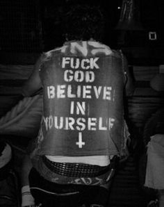 fuck god believe in yourself