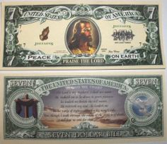 Set of 5 Bills-Jesus 7 Dollar Bill by Novelties Wholesale. $2.50. This Special Edition Collectible Dollar Bill depicts the face of Jesus Christ on the front and Psalm 23 on the back. A very special bill that commemorates faith in the Lord.