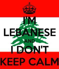 I'M LEBANESE AND I DON'T KEEP CALM