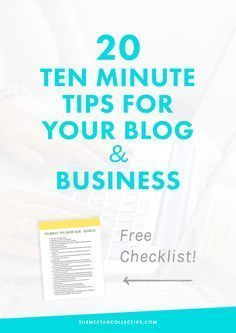 20 Ten Minute Tips for Your Blog + Business (Free Checklist!)   Struggling to find time to do everything for your blog or online business? This post was created with you in mind and even comes with a free checklist. Holla!