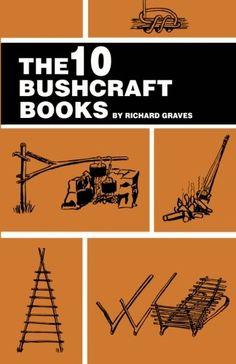 The 10 Bushcraft Books: Amazon.co.uk: Richard Graves: 9781508981879: Books