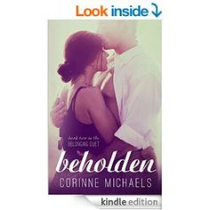 Beholden (The Belonging Duet #2) - Kindle edition by Corinne Michaels. Literature & Fiction Kindle eBooks @ Amazon.com.