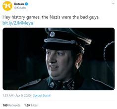 "Kotaku: ""Why aren't the Nazi's mustache-twirling villains that talk about their evil plots and desire to spread evil? I do not understand a thing as bad unless it's portrayed as cartoonishly villainous."" Most people and most gamers know the Nazis are bad (DUH!) and know what would have happened if they won, playing games is not pretending that their atrocities didn't happen. In fact, playing these historical games with Nazis in them showcases just how terrible they really were. Playing Games, Games To Play, Mustache, Shit Happens, Guys, People, Moustache, Sons, People Illustration"