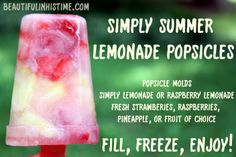 My newest favorite summer treat! Simply Lemonade and fresh fruit in a popsicle mold. Enjoy. Share! Repin!  Find me online at beautifulinhistime.com  #summer #recipe #popsicles #lemonade