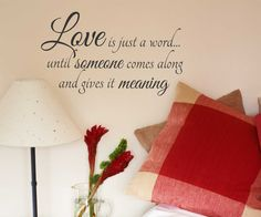 Vinyl Wall Lettering Romantic Quote Love is a Word until someone gives it Meaning