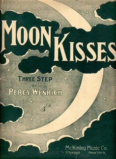 Petit: g'night, good people … 'moon kisses' sounds lovely ♥ Sweetest dreams for… Vintage Sheet Music, Vintage Sheets, George Michael, Cresent Moon, Vintage Moon, Moon Images, Shoot The Moon, Moon Illustration, Under The Moon
