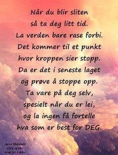 Dikt og fine ord The Words, Cool Words, Love Quotes, Inspirational Quotes, Don't Give Up, Life Lessons, Feel Good, Texts, Positivity