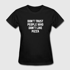 Don't Like Pizza T-Shirts