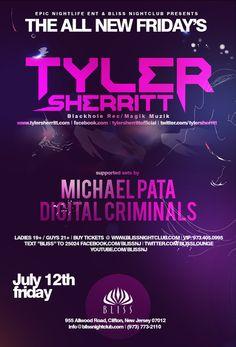 TYLER SHERRITT@ BLISS NIGHTCLUB Fri. July 12